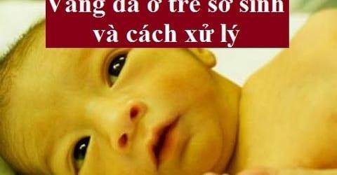 Cùng tìm hiểu nguyên nhân vàng da ở trẻ sơ sinh